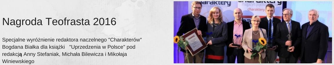 """Nagrody Teofrasta 2016 – specjalne wyróżnienie dla książki """"Uprzedzenia w Polsce"""""""