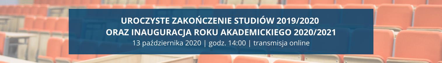 Uroczyste zakończenie studiów 2019/2020 oraz inauguracja nowego roku akademickiego 2020/2021