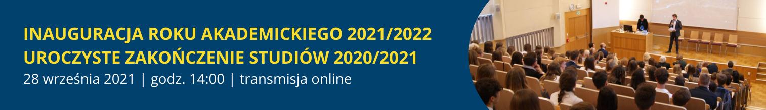 Uroczyste zakończenie studiów 2020/2021 oraz inauguracja nowego roku akademickiego 2021/2022